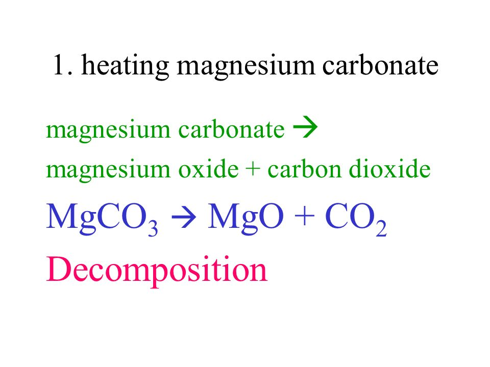 1. heating magnesium carbonate