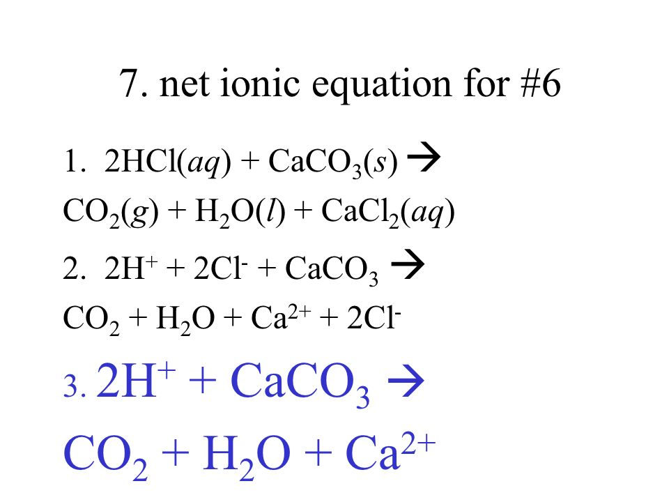 7. net ionic equation for #6