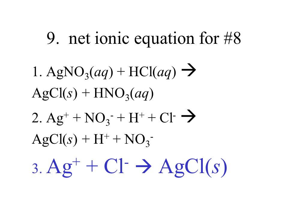 9. net ionic equation for #8