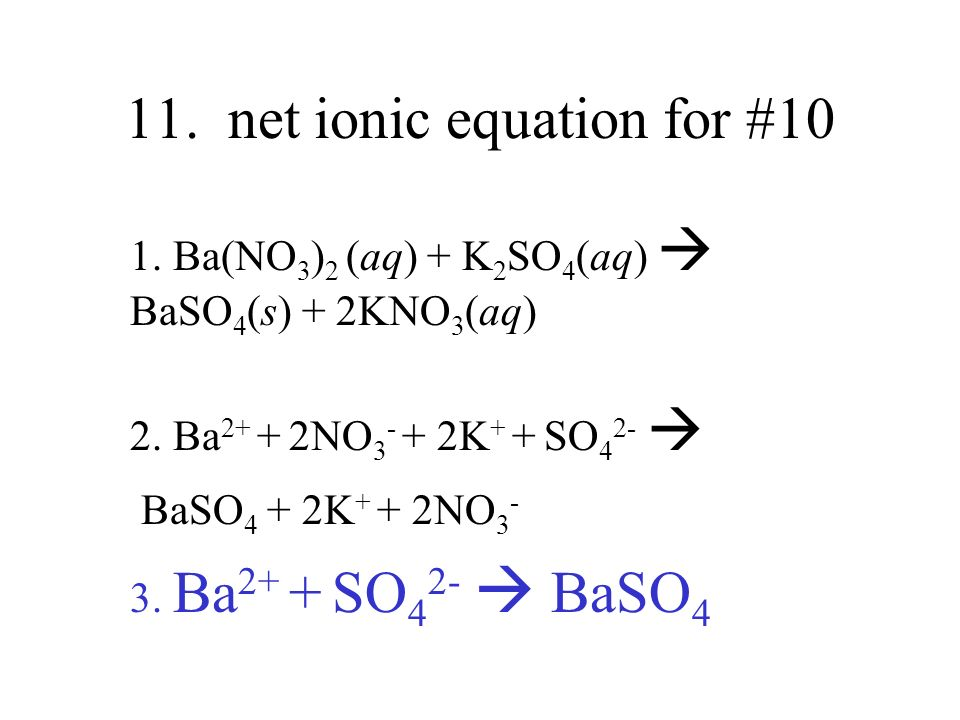 11. net ionic equation for #10