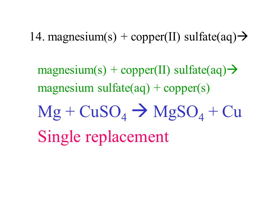14. magnesium(s) + copper(II) sulfate(aq)