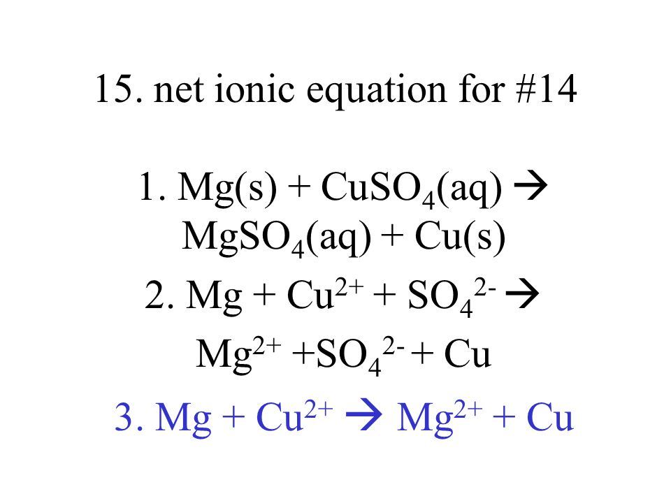 15. net ionic equation for #14