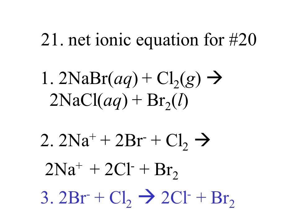21. net ionic equation for #20