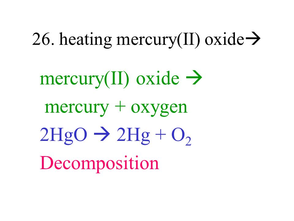26. heating mercury(II) oxide