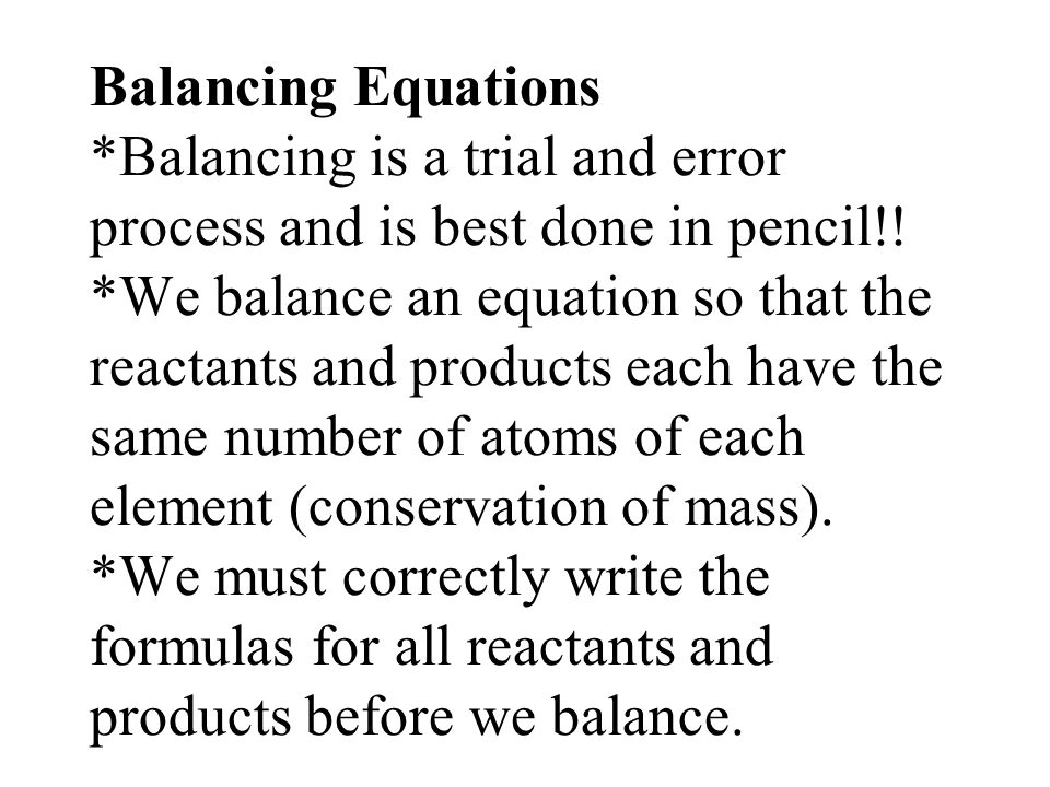 Balancing Equations *Balancing is a trial and error process and is best done in pencil!.