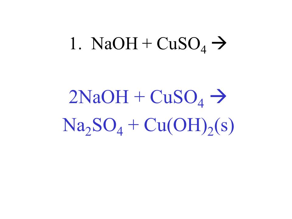 2NaOH + CuSO4  Na2SO4 + Cu(OH)2(s)