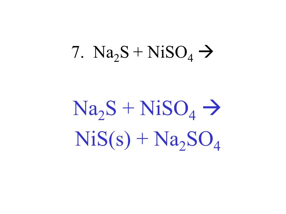 Na2S + NiSO4  NiS(s) + Na2SO4
