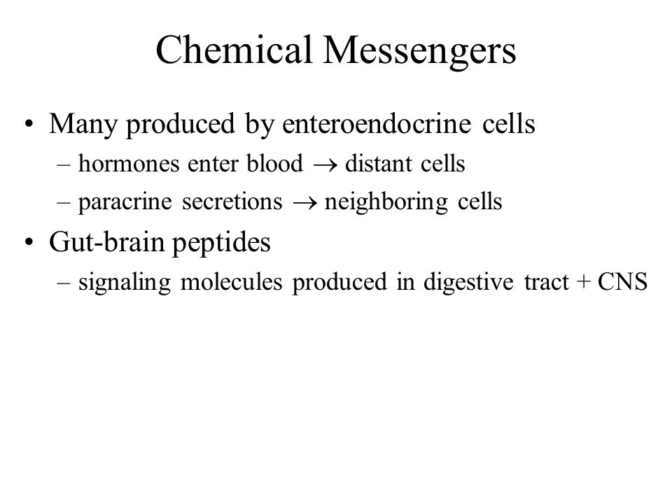 Chemical Messengers Many produced by enteroendocrine cells