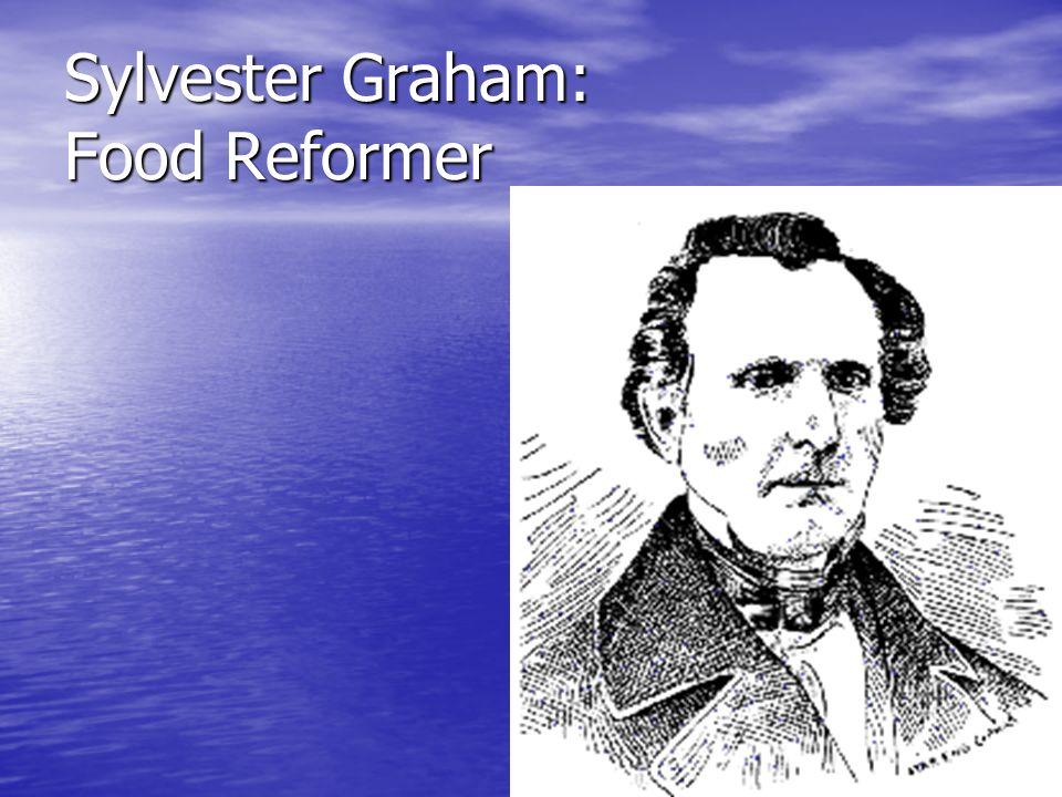 Sylvester Graham: Food Reformer