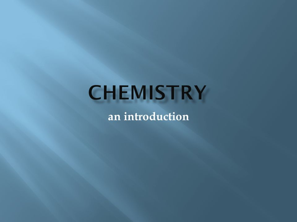Chemistry an introduction