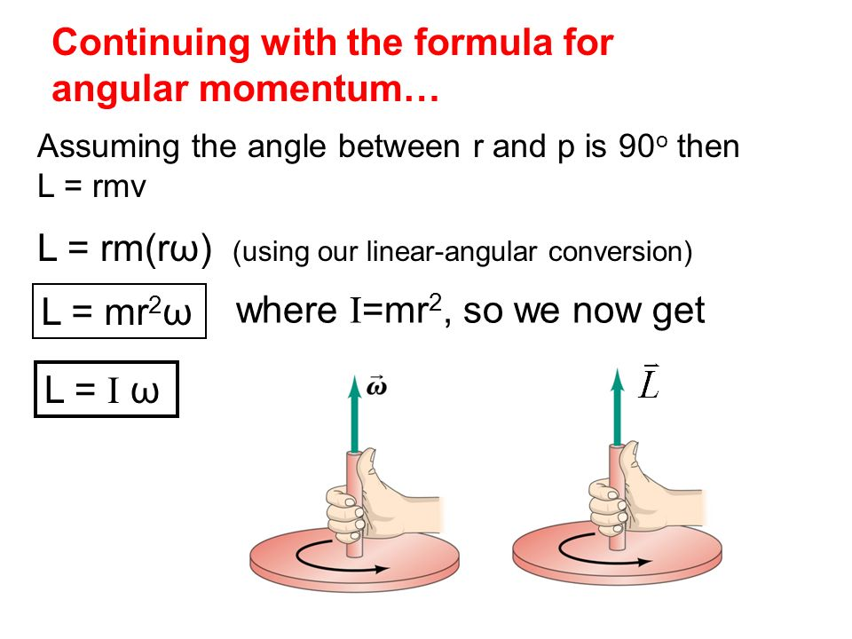Continuing with the formula for angular momentum…