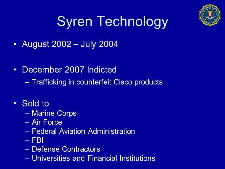 Syren Technology August 2002 – July 2004 December 2007 Indicted