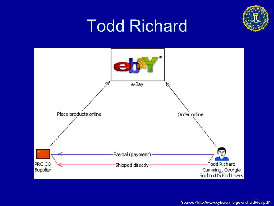 Todd Richard Source: <http://www.cybercrime.gov/richardPlea.pdf>