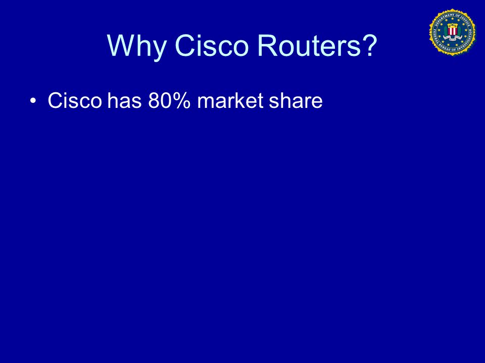 Why Cisco Routers Cisco has 80% market share