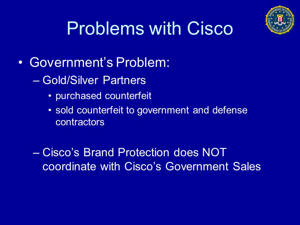 Problems with Cisco Government's Problem: Gold/Silver Partners