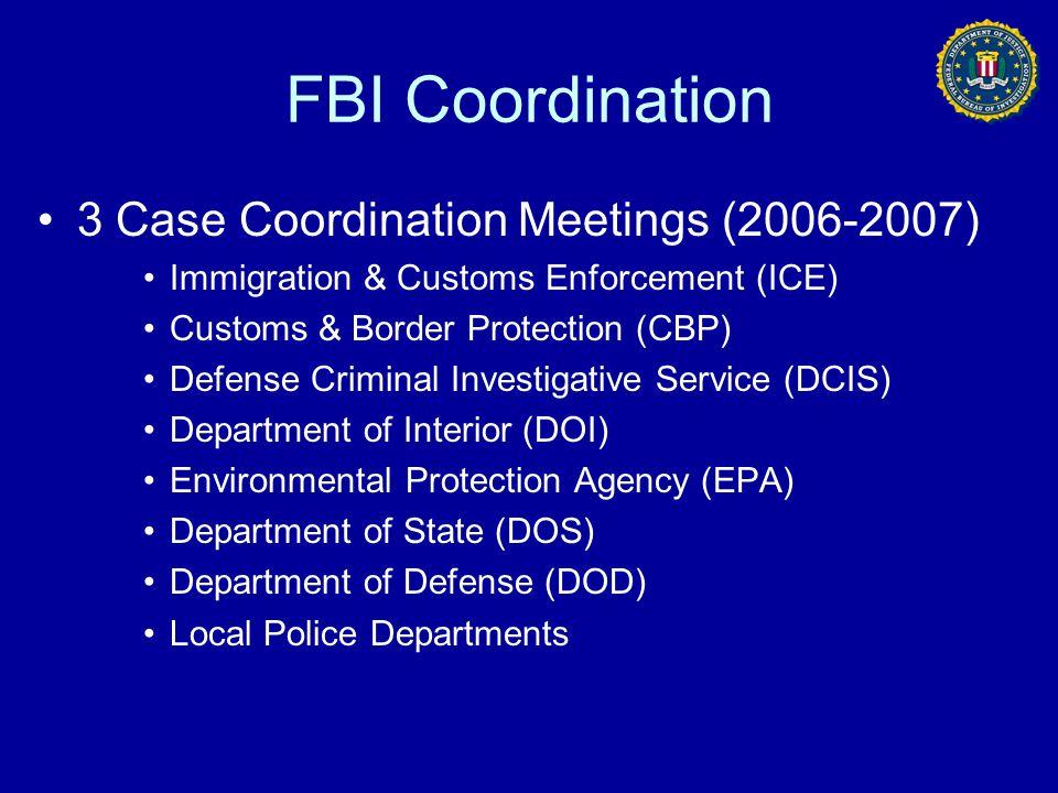 FBI Coordination 3 Case Coordination Meetings (2006-2007)