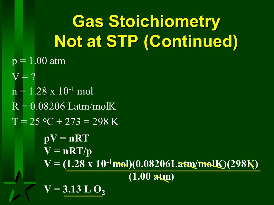 Gas Stoichiometry Not at STP (Continued)