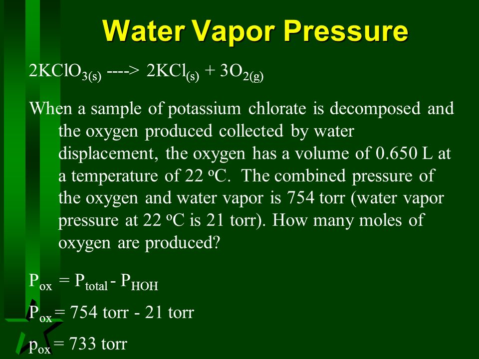 Water Vapor Pressure 2KClO3(s) ----> 2KCl(s) + 3O2(g)