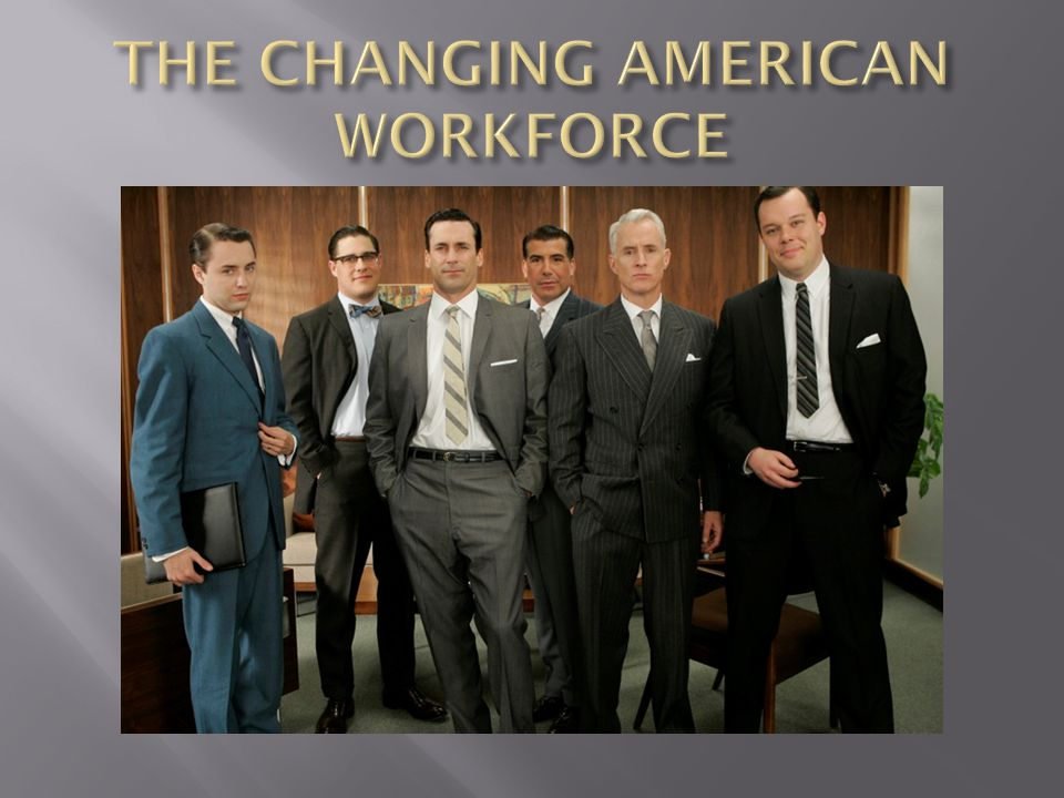 THE CHANGING AMERICAN WORKFORCE