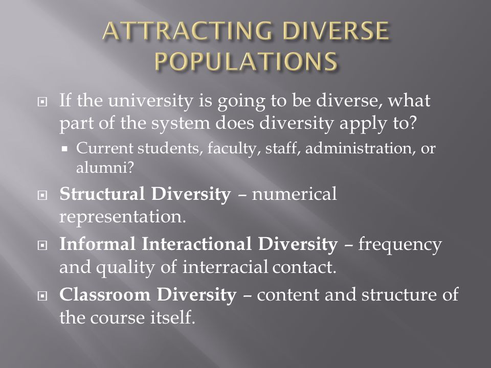 ATTRACTING DIVERSE POPULATIONS