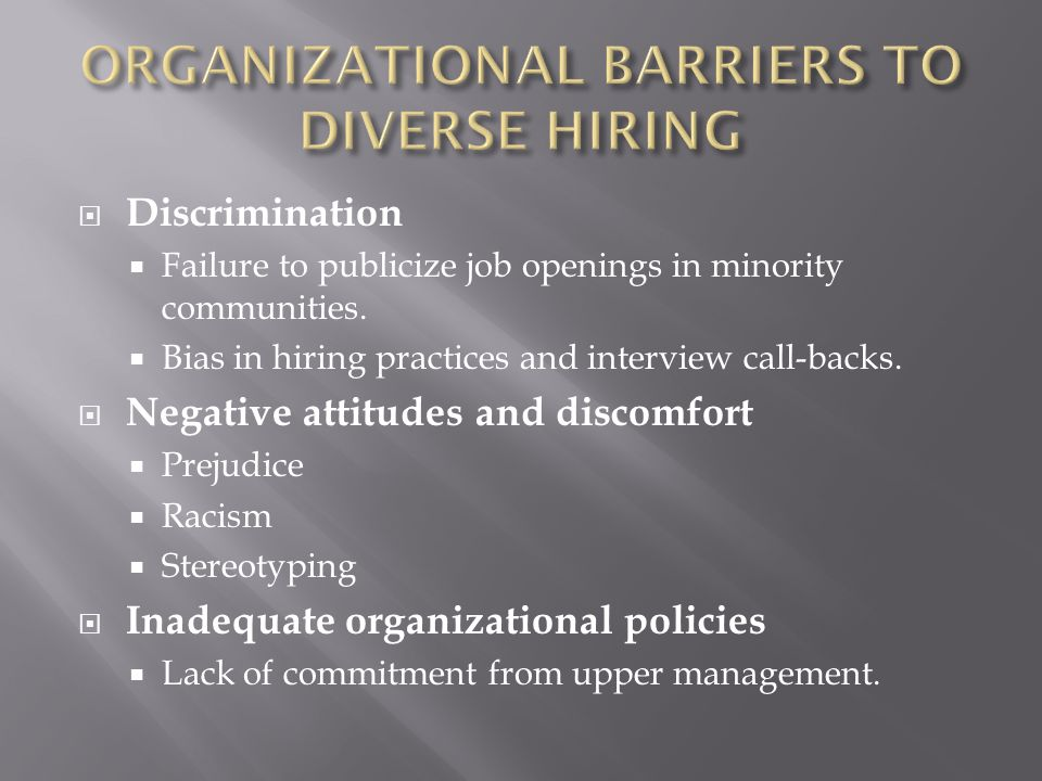 ORGANIZATIONAL BARRIERS TO DIVERSE HIRING