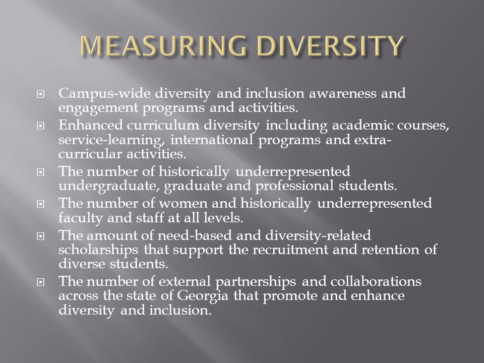 MEASURING DIVERSITY Campus-wide diversity and inclusion awareness and engagement programs and activities.