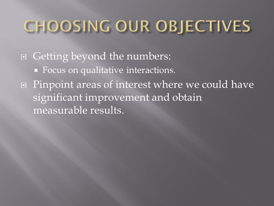 CHOOSING OUR OBJECTIVES
