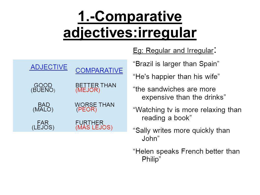 1.-Comparative adjectives:irregular