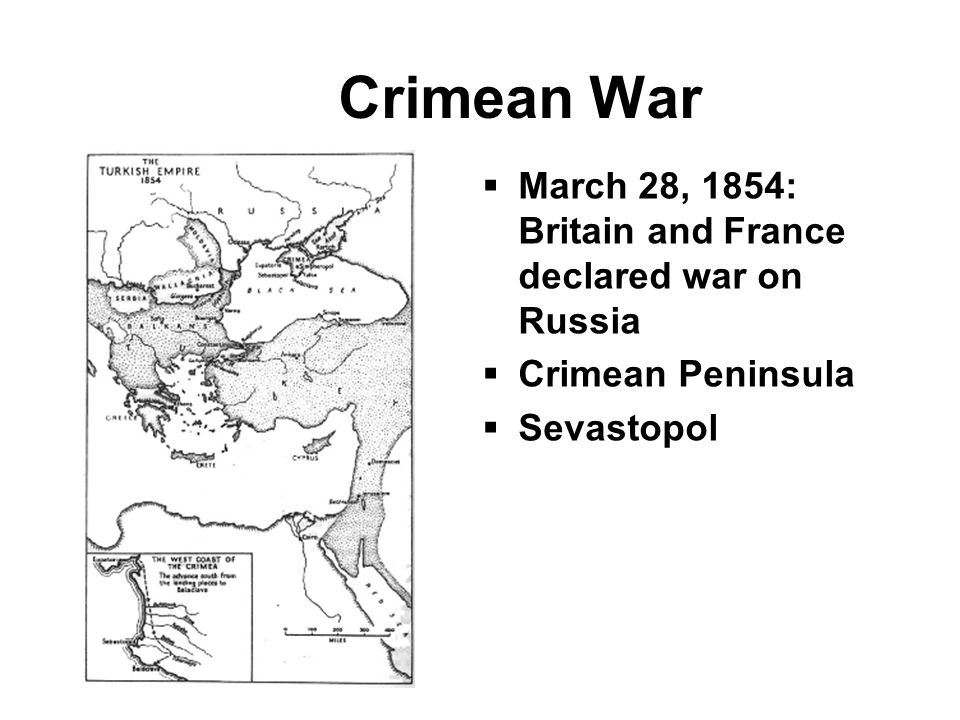 Crimean War March 28, 1854: Britain and France declared war on Russia