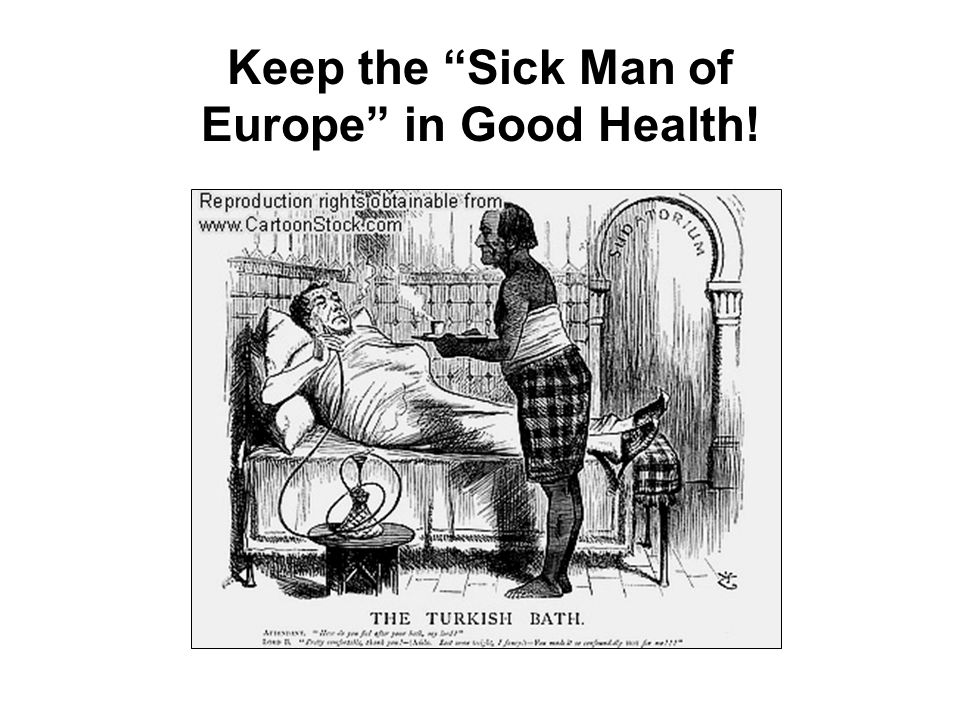 Keep the Sick Man of Europe in Good Health!