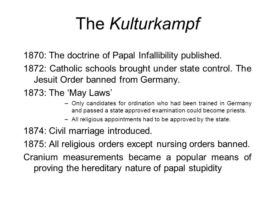 The Kulturkampf 1870: The doctrine of Papal Infallibility published.