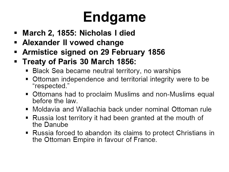 Endgame March 2, 1855: Nicholas I died Alexander II vowed change