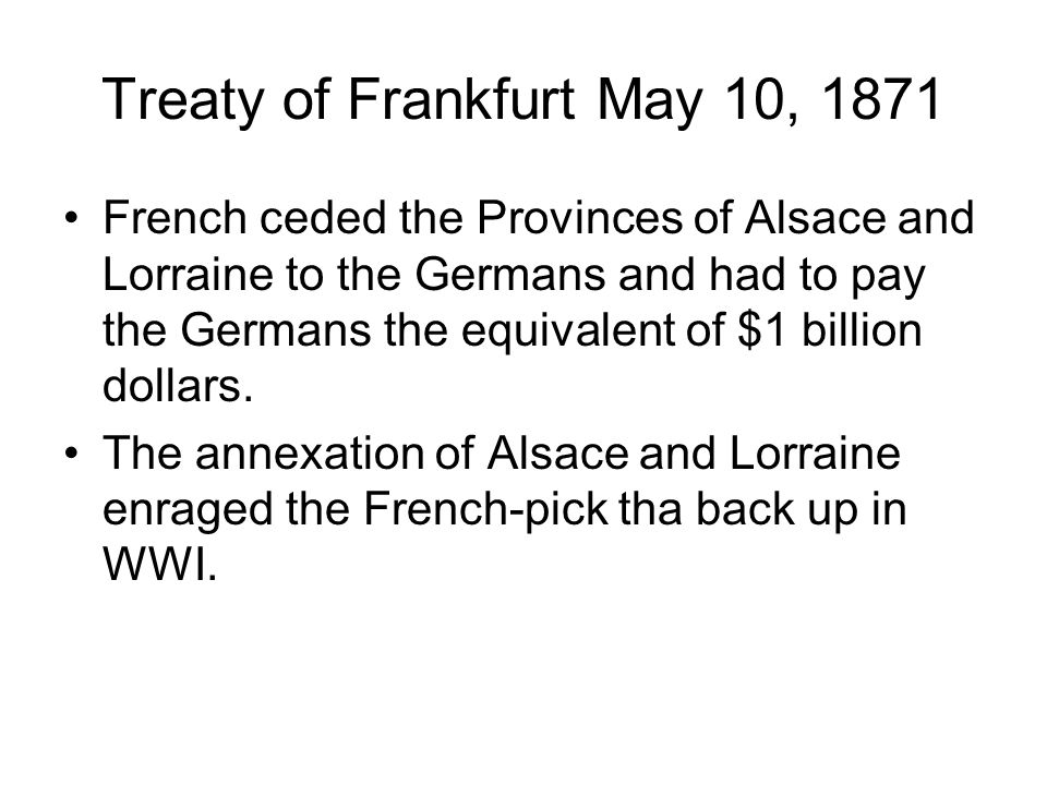 Treaty of Frankfurt May 10, 1871