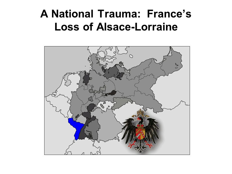 A National Trauma: France's Loss of Alsace-Lorraine