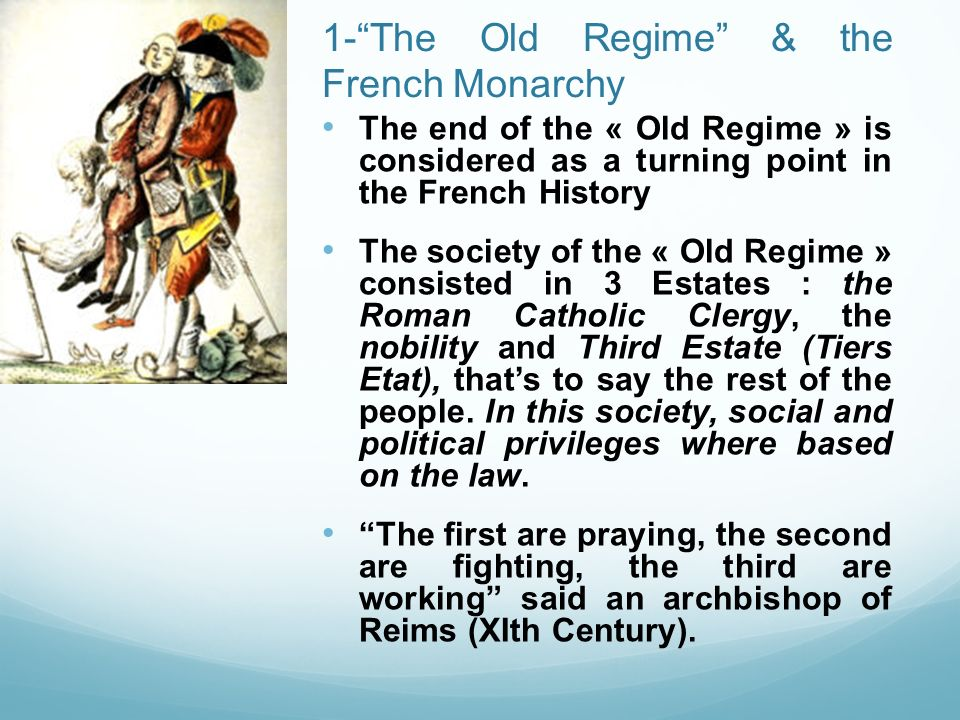 1- The Old Regime & the French Monarchy