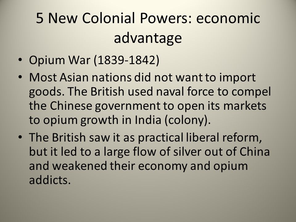 5 New Colonial Powers: economic advantage