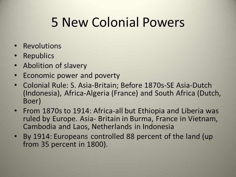 5 New Colonial Powers Revolutions Republics Abolition of slavery