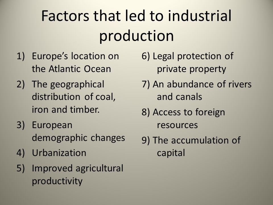 Factors that led to industrial production