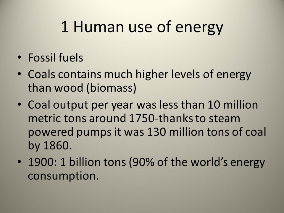 1 Human use of energy Fossil fuels