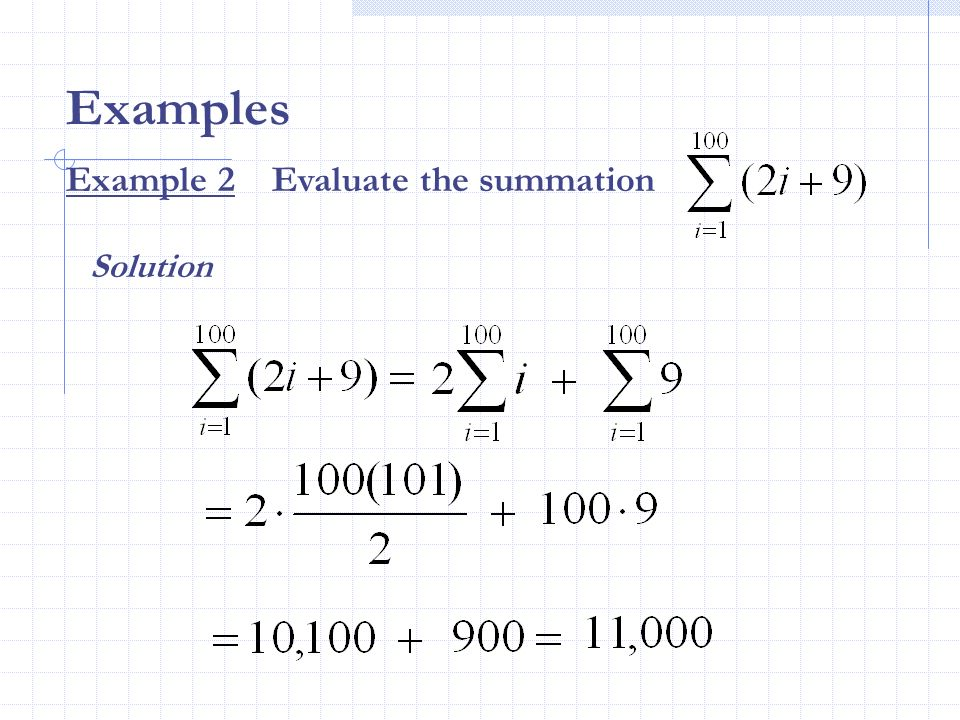 Examples Example 2 Evaluate the summation Solution