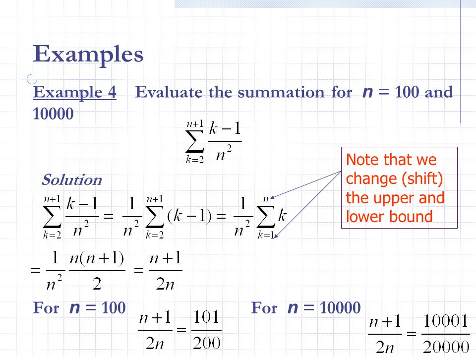 Examples Example 4 Evaluate the summation for n = 100 and 10000