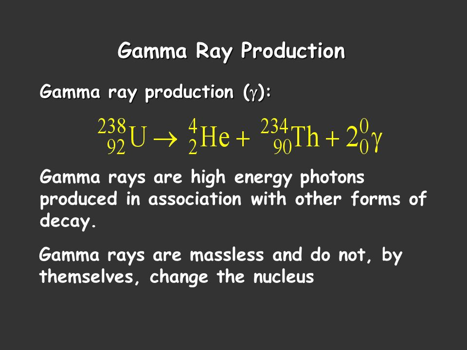 Gamma Ray Production Gamma ray production (g):