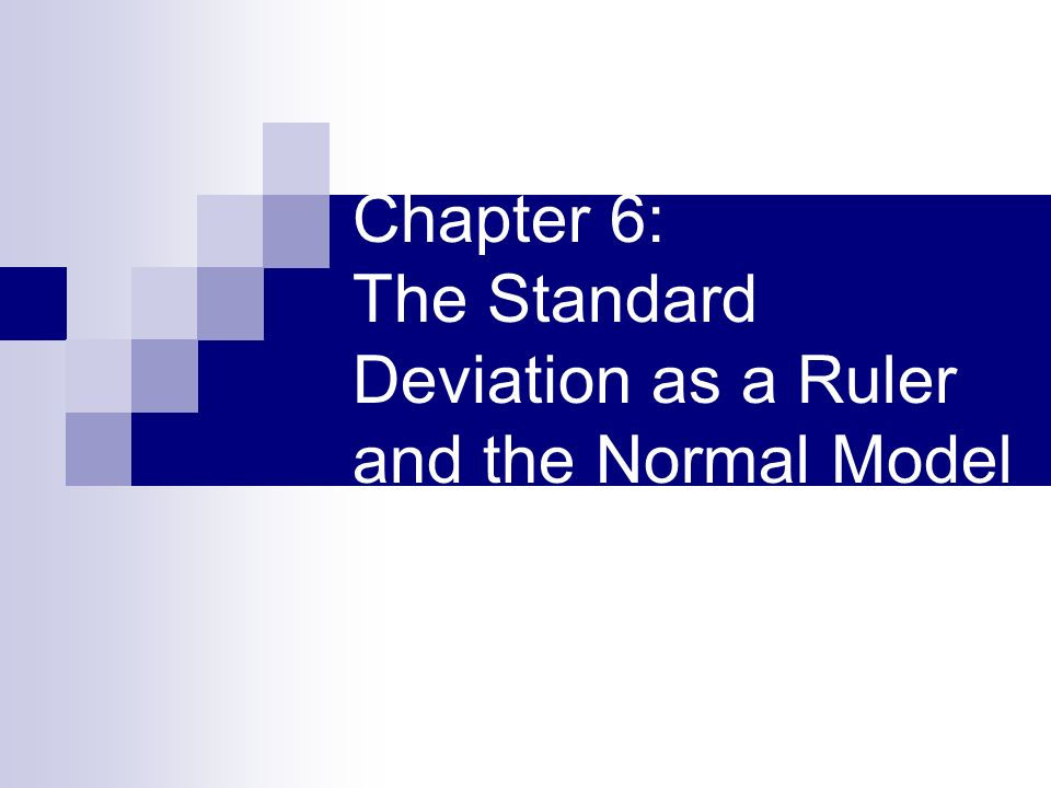 Chapter 6: The Standard Deviation as a Ruler and the Normal Model