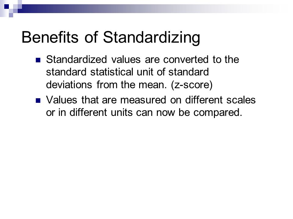 Benefits of Standardizing