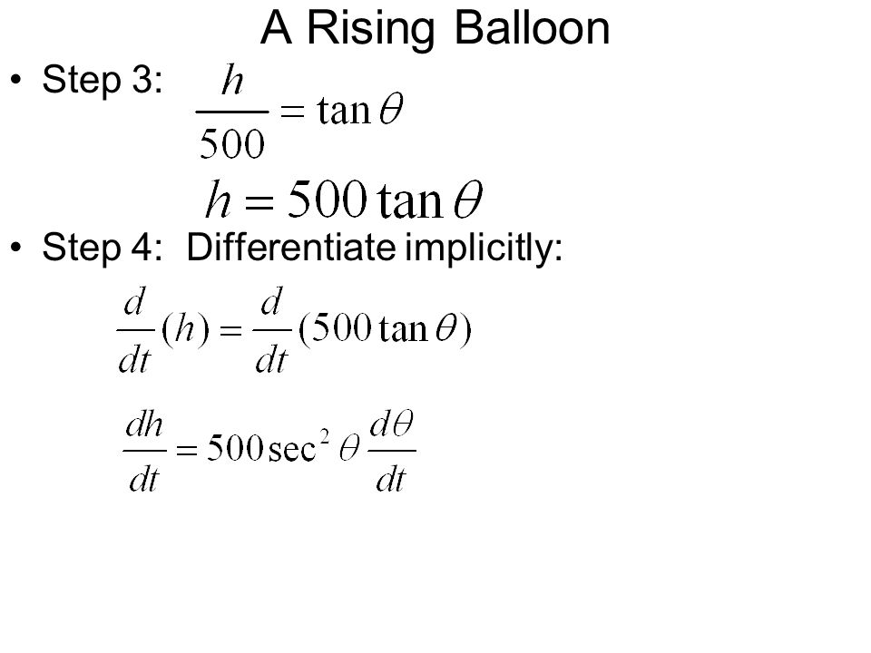 A Rising Balloon Step 3: Step 4: Differentiate implicitly: