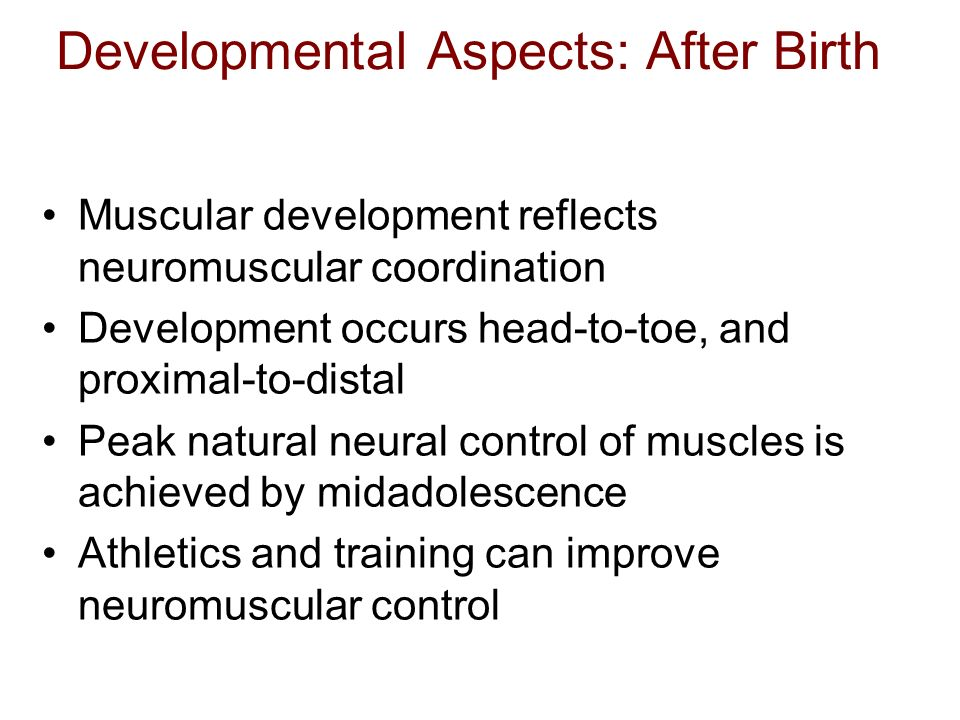 Developmental Aspects: After Birth