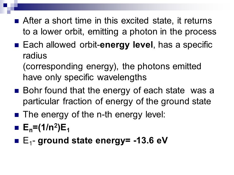 After a short time in this excited state, it returns to a lower orbit, emitting a photon in the process