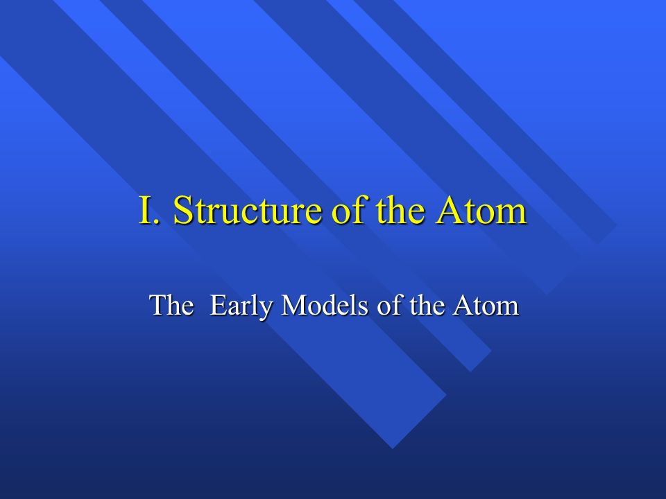 The Early Models of the Atom