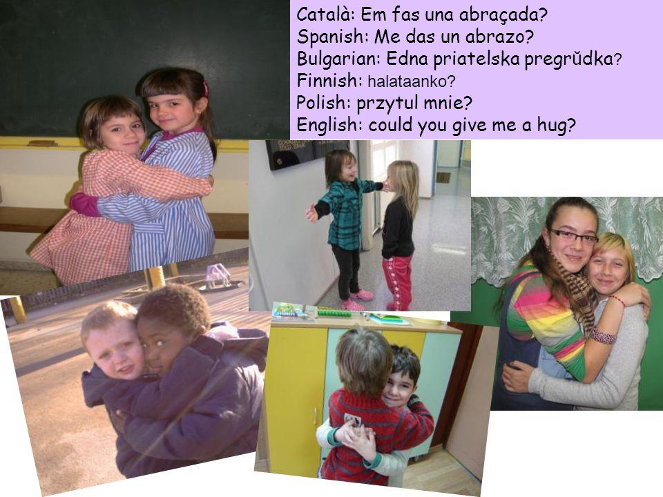 Català: Em fas una abraçada