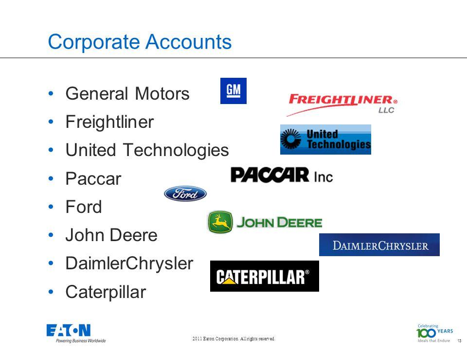 13 Corporate Accounts General Motors Freightliner United Technologies
